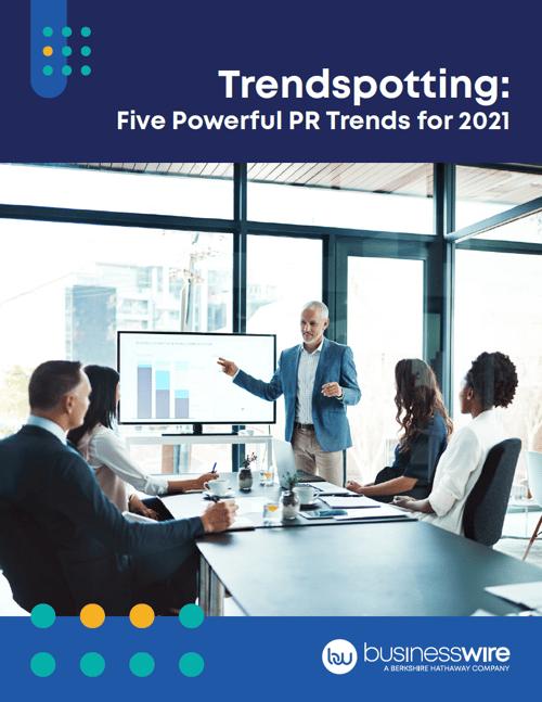 Trendspotting: Five Powerful PR Trends for 2021